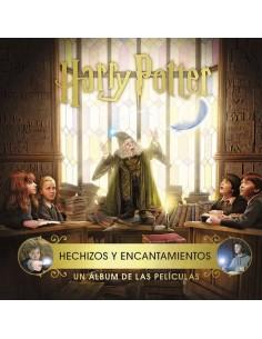 HARRY POTTER HECHIZOS Y ENCANTAMIENTOS UN ALBUM DE PELICULA