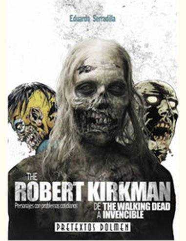 ROBERT KIRKMAN DE THE WALKING DEAD A INVENCIBLE