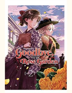 GOODBYE, MY ROSE GARDEN 02