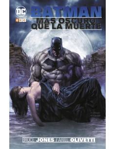 Batman: Más oscuro que la...